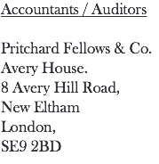 Accountants / Auditors Pritchard Fellows & Co Limited. Avery House. 8 Avery Hill Road, New Eltham London, SE9 2BD